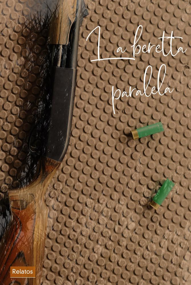 Relato. La beretta paralela. Escritor Madrileño