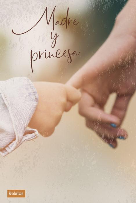 Relato. Madre y princesa. Escritor Madrileño