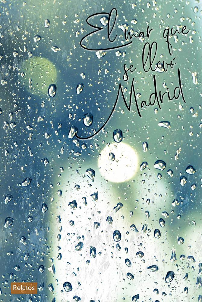 Relato. El mar que se llevo Madrid. Escritor Madrileño